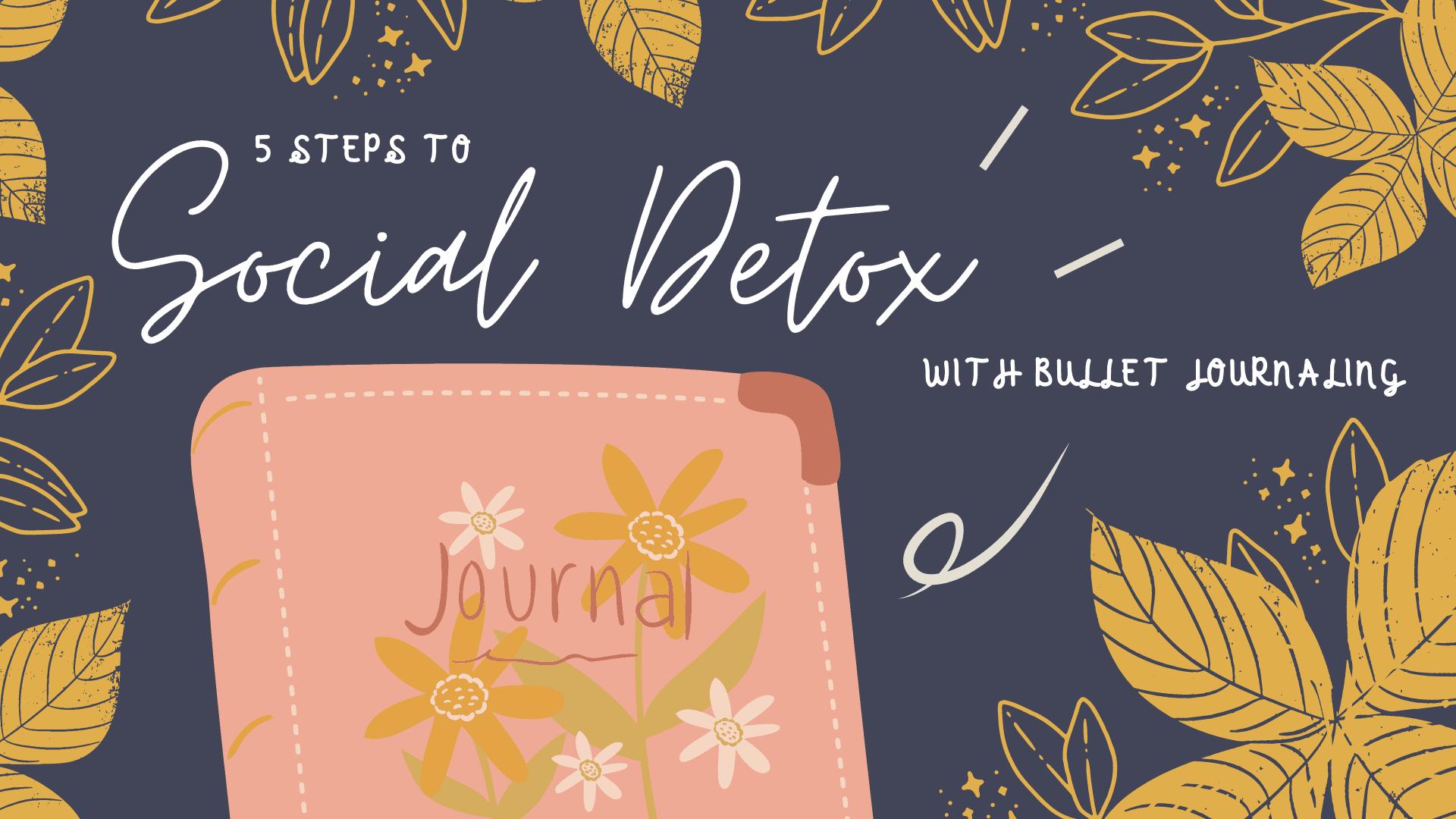 5 ขั้นตอนการทำ Social Detox ด้วยการเขียนบูโจ